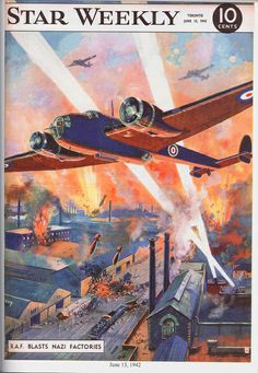 The Star Weekly was a newsmagazine published by the Toronto Star. Here's a cover image from June 13, 1942 showing the RAF blasting Nazi factories.
