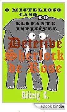 Redoma Critica : O misterioso caso do elefante invisível: Detetive ...