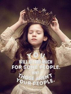 You will be too much for some people. Those aren't your people. (via Girl Loving Life FB page) Positive Quotes, Motivational Quotes, Funny Quotes, Inspirational Quotes, True Quotes, Scorpio Quotes, Random Quotes, Uplifting Quotes, Mom Quotes