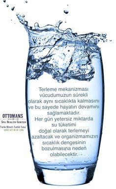 Su sağlıktır. Su içmek için susamayı beklemeyin. İçin!  Water health -fit- detoks  Ottomas spa health center- belgin inan