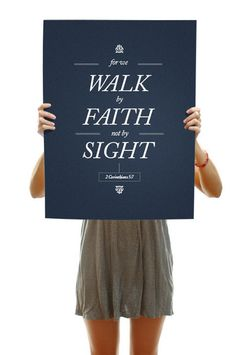 """""""For we Walk by Faith not by Sight""""  2 Corinthians 5:7 Blue Poster"""