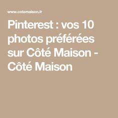 Pinterest : vos 10 photos préférées sur Côté Maison - Côté Maison