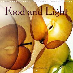 Food and Light - CALVENDO calendar - http://www.calvendo.co.uk/galerie/food-and-light/ - #food #light #photography #calvendo #art