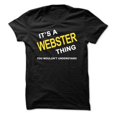[Love Tshirt name list] Its A Webster Thing  Teeshirt Online   Tshirt Guys Lady Hodie  SHARE and Get Discount Today Order now before we SELL OUT  Camping a vest thing you wouldnt understand tshirt hoodie hoodies year name birthday a webster thing its a