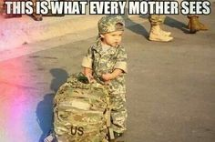 Perfect explanation of a Mom sending her son overseas. I will always see you as my little baby boy, Mom .^