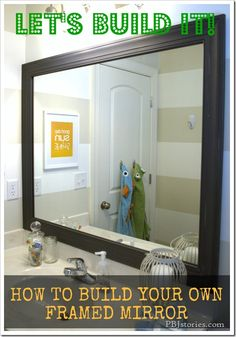 """DIY to build your own mirror frame; also love the """"good day sunshine"""" print / PB J Stories"""