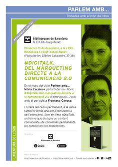 """Cartell de l'actre """"Parlem amb..."""" organitzat per Biblioteques de #Barcelona. Una convera oberta amb el periodista i professor Francesc Canosa i l'autora per parlar de #DigiTalk. Dimecres 11 de desembre a les 19h al #DHUB. Biblioteca El Clot - Josep Benet"""