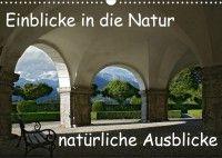 """""""Einblicke in die Natur, natürliche Ausblicke"""" (2017)"""