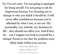 I'm not sorry for being myself. Jordan Sarah Weatherhead