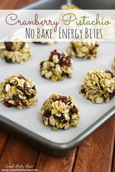 Cranberry Pistachio No Bake Energy Bites1 1/2 cups old-fashioned oats (dry, not cooked) 1 cup shelled and chopped pistachios 1 cup dried cranberries Dash of cinnamon 1/3 cup honey