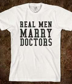 REAL MEN MARRY DOCTORS - glamfoxx.com - Skreened T-shirts, Organic Shirts, Hoodies, Kids Tees, Baby One-Pieces and Tote Bags Custom T-Shirts, Organic Shirts, Hoodies, Novelty Gifts, Kids Apparel, Baby One-Pieces | Skreened - Ethical Custom Apparel