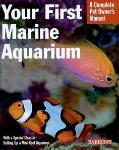 Your First Marine Aquarium - John Tullock