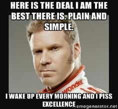 Aside! opinion Ricky bobby i piss excellence apologise