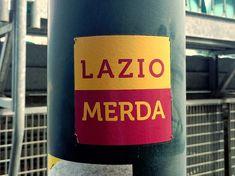 LAZIO MERDA. ULTRAS A.S ROMA.