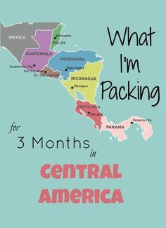 How to pack for 3 months of travel in Central America