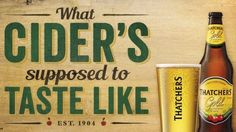 Thatchers Launches 'What Ciders Supposed to Taste Like' Campaign