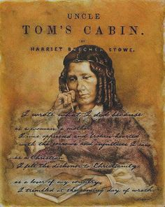 Harriet Beecher Stowe, Abolitionist - Uncle Tom's Cabin