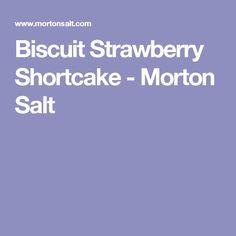 Biscuit Strawberry Shortcake - Morton Salt
