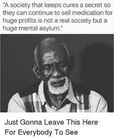 A society that keeps cures a secret so they can continue to sell medication for huge profits is not a real society but a mental asylum. Health Tips, Health And Wellness, Health Care, Health Foods, Women's Health, Health Benefits, Mental Asylum, Alternative Medicine, Alternative Health