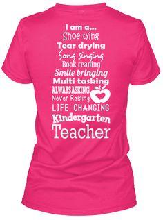 Kindergarten I Am A... Shoe Tying Tear Drying Song Singing Book Reading Smile Bringing Multi Tasking Always Asking... Heliconia T-Shirt Back