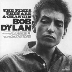 USED COMPACT DISC The Times They Are a-Changin' is the third studio album by American singer-songwriter Bob Dylan, released in January 1964 by Columbia Records. The Times They Are A Changin' Ballad of Bob Dylan Album Covers, Music Album Covers, Music Albums, Lps, Roy Orbison, Lp Cover, Vinyl Cover, Cover Art, Billy Joel