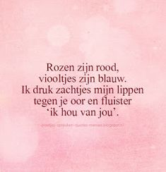 Liefde spreuken en quotes over liefde Quote - fiora Quotes For Him, Love Quotes, Dutch Quotes, Cute Texts, Different Quotes, True Love, Qoutes, Love You, Cards Against Humanity