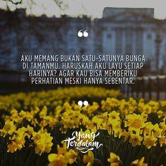 Atau aku harus lebih indah dari bunga lainnya, agar kau menatapku walau sejenak  Kiriman dari @brgth.a  #berbagirasa  #yangterdalam  #quote  #poetry  #poet  #poem  #puisi  #sajak