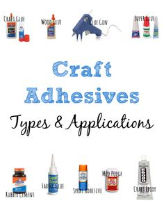 Craft Adhesives: Types & Applications