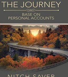 The Journey: Base On Personal Accounts PDF