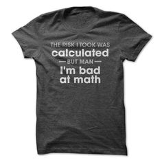 Risk was Calculated - T-Shirt - $19.99. https://www.lolshirts.com/shirt/2d51707e4ce1/risk-was-calculated-t-shirt