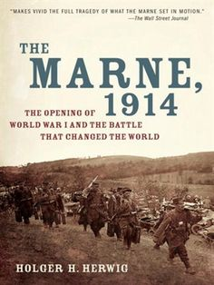The Marne, 1914: The Opening of World War I and the Battle That Changed the World, by Holger H. Herwig (nonfiction). For the first time in a generation, here is a bold new account of the Battle of the Marne, a cataclysmic encounter that prevented a quick German victory in World War I and changed the course of two wars and the world.