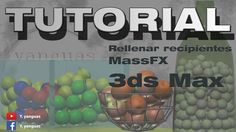 TUTORIAL - Rellenar recipientes MassFX 3ds Max 2015