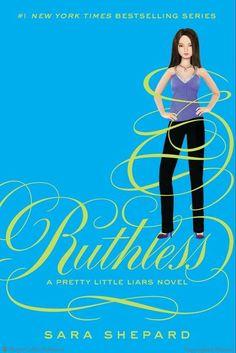 Pretty Little Liars #10: Ruthless by Sara Shepard