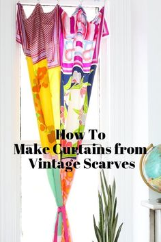 How To Make Curtains From Vintage Scarves