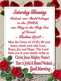 Saturday Blessings~~J~ Psalms Monday Morning Prayer, Sunday Prayer, Good Morning Happy Saturday, Good Morning Friends, Good Morning Wishes, Daily Prayer, Wednesday Morning, God Prayer, Prayer Cards