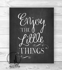 Enjoy the little things, Chalkboard Home Decor, Typography Art Print - Choose 8X10 or 11x14 Wall Art Print