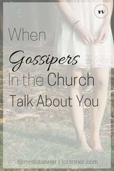 How to handle yourself when Gossipers In The Church choose to Talk About You @mrslotanner