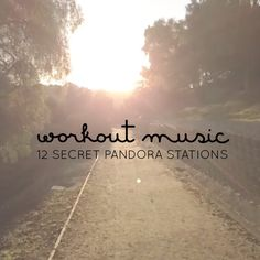 Workout Music: 12 Secret Pandora Stations