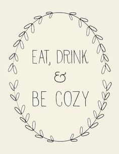 Eat Drink and Be Cozy // Art Print // Housewarming gift// by LADYBIRD INK, $16.00 on etsy