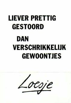 words that are true Words Quotes, Wise Words, Sayings, Best Quotes, Funny Quotes, Dutch Quotes, Beautiful Words, Cool Words, Quotations