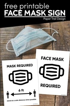 Free printable face mask sign and social distancing signs. Print a sign for your home or business letting people know they need to wear a mask. #papertraildesign #facemask #facemaskrequired #facemasksign #facemaskrequiredsign #covid
