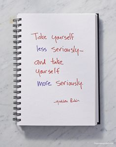 When it comes to human nature, paradoxes abound. Take yourself less seriously - and take yourself more seriously. Do you find it harder to take yourself seriously, or not to take yourself too seriously? Great Quotes, Quotes To Live By, Life Quotes, Inspirational Quotes, Handwritten Quotes, Commonplace Book, Happiness Project, Human Nature, Self Help