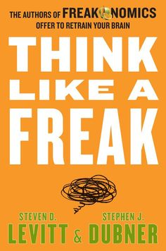 """Read """"Think Like a Freak The Authors of Freakonomics Offer to Retrain Your Brain"""" by Steven D. Levitt available from Rakuten Kobo. The New York Times bestselling Freakonomics changed the way we see the world, exposing the hidden side of just about eve. Summer Reading Lists, Reading 2014, Summer Books, Thing 1, Nonfiction Books, Great Books, Book Lists, Thought Provoking, New York Times"""