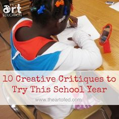 10 Creative Critiques to Try This School Year