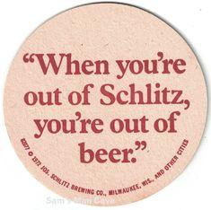 Schlitz+When+You're+Out+of+Schlitz+Beer+Coaster City O, Schlitz Beer, Beer Coasters, Brewing Co, Notes, Report Cards, Notebook