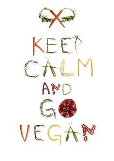 ♔ keep calm and go #vegan