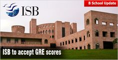 ISB has decided to accept GRE scores also as part of its admission criteria apart from other exam scores like GMAT