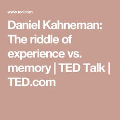The riddle of experience vs. Ap Psychology, Behavioral Economics, Live And Learn, Self Awareness, Ted Talks, Life Advice, Riddles, Better Life, Insight