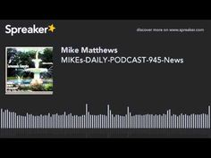 MIKEs-DAILY-PODCAST-945-News (made with Spreaker)