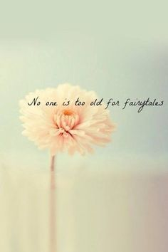 No one is too old for fairytales <3 this makes me so happy. I will believe in fairy tales until the day I die ❤️